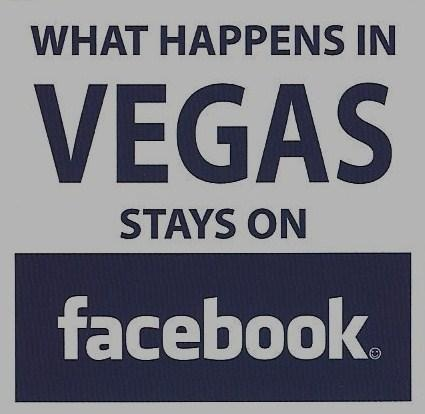 What Happens In Vegas Stays On Facebook