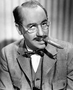http://en.wikipedia.org/wiki/Groucho_Marx
